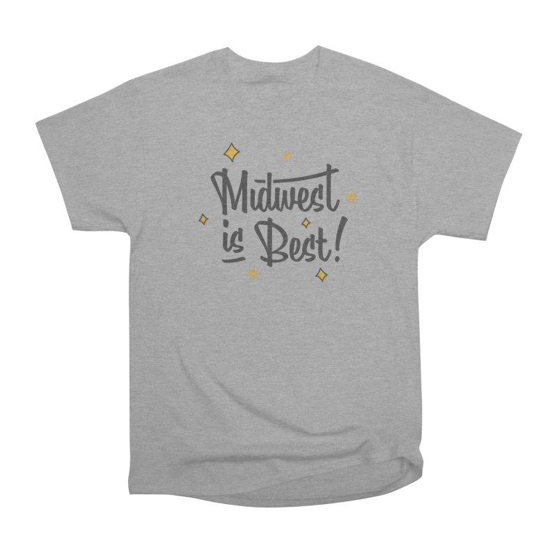Midwest Is Best Women's Heavyweight Unisex T-Shirt by Shop Sandusky Ink & Cloth