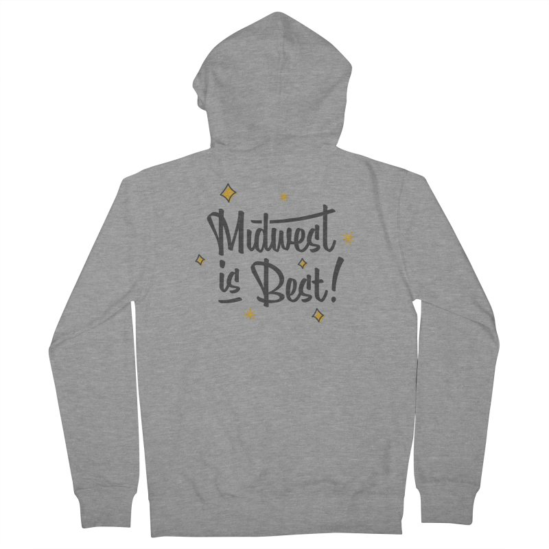 Midwest Is Best Women's French Terry Zip-Up Hoody by Shop Sandusky Ink & Cloth