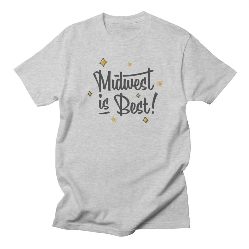 Midwest Is Best Women's Regular Unisex T-Shirt by Shop Sandusky Ink & Cloth