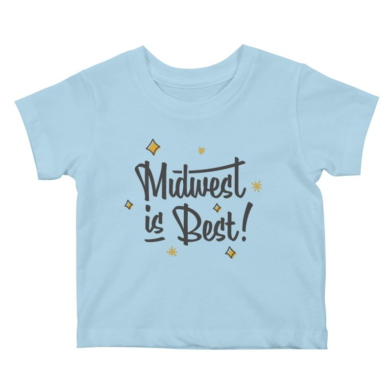 Midwest Is Best Kids Baby T-Shirt by Shop Sandusky Ink & Cloth