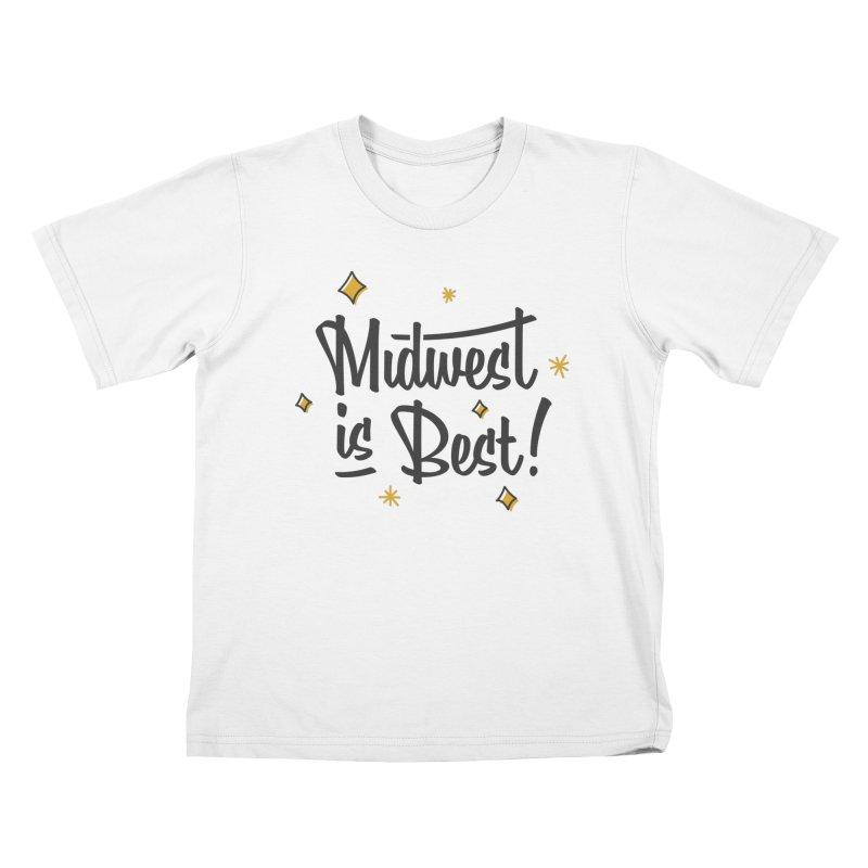 Midwest Is Best Kids T-Shirt by Shop Sandusky Ink & Cloth