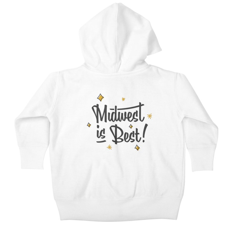Midwest Is Best Kids Baby Zip-Up Hoody by Shop Sandusky Ink & Cloth