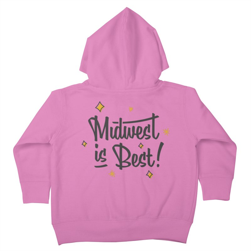 Midwest Is Best Kids Toddler Zip-Up Hoody by Shop Sandusky Ink & Cloth