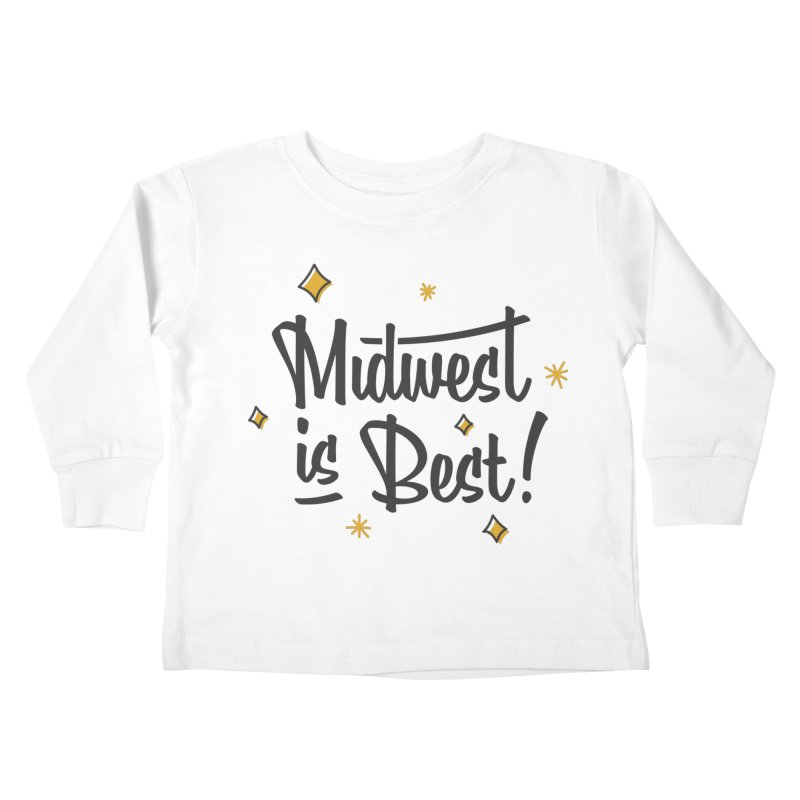 Midwest Is Best Kids Toddler Longsleeve T-Shirt by Shop Sandusky Ink & Cloth