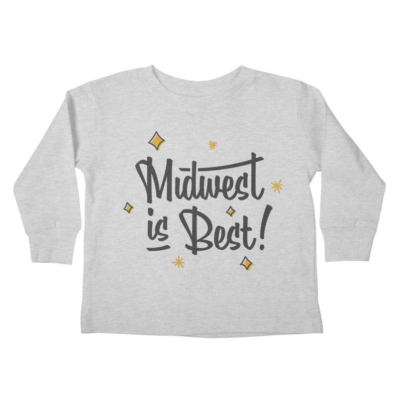 Midwest Is Best Kids Toddler Longsleeve T-Shirt by Shop Sandusky Ink & Cloth