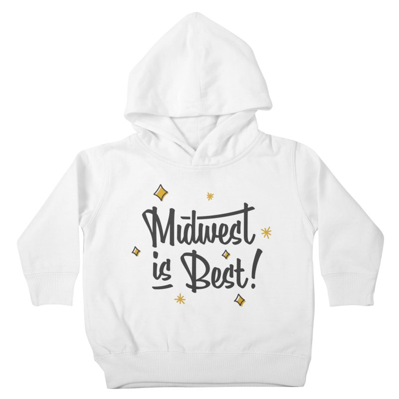 Midwest Is Best Kids Toddler Pullover Hoody by Shop Sandusky Ink & Cloth