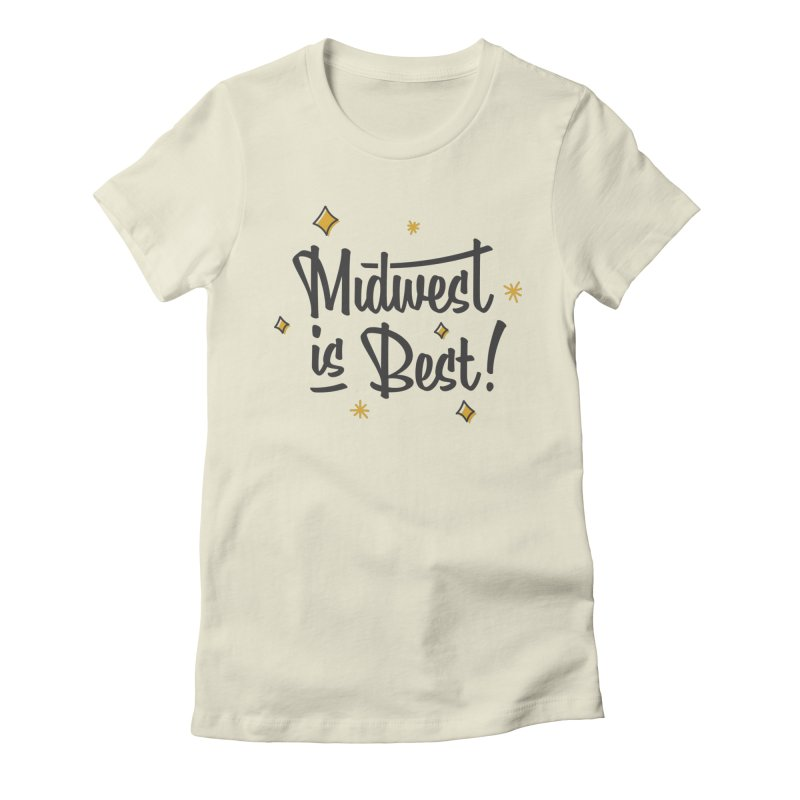 Midwest Is Best Women's T-Shirt by Shop Sandusky Ink & Cloth