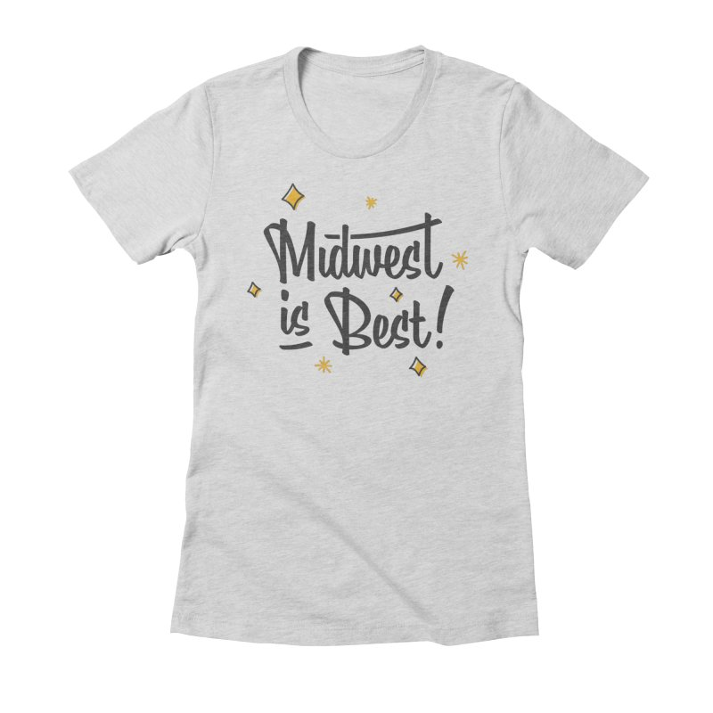 Midwest Is Best Women's Fitted T-Shirt by Shop Sandusky Ink & Cloth