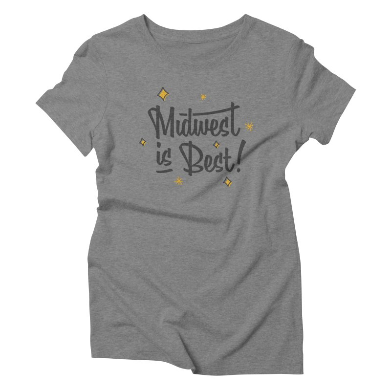 Midwest Is Best Women's Triblend T-Shirt by Shop Sandusky Ink & Cloth