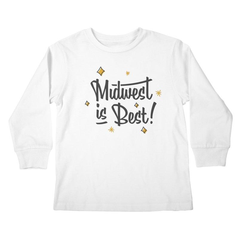 Midwest Is Best Kids Longsleeve T-Shirt by Shop Sandusky Ink & Cloth