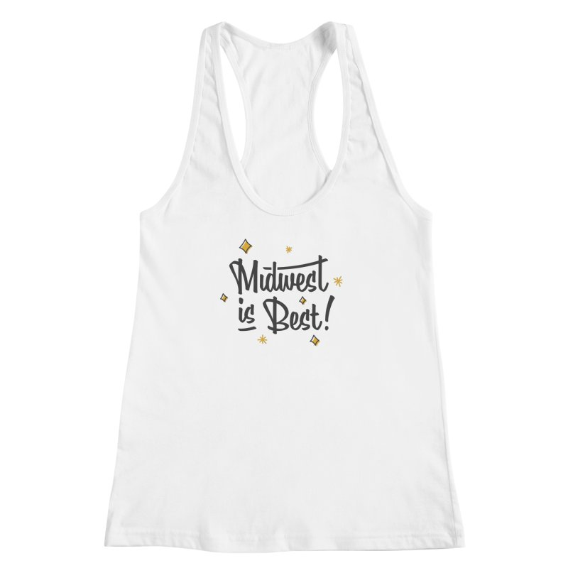 Midwest Is Best Women's Racerback Tank by Shop Sandusky Ink & Cloth