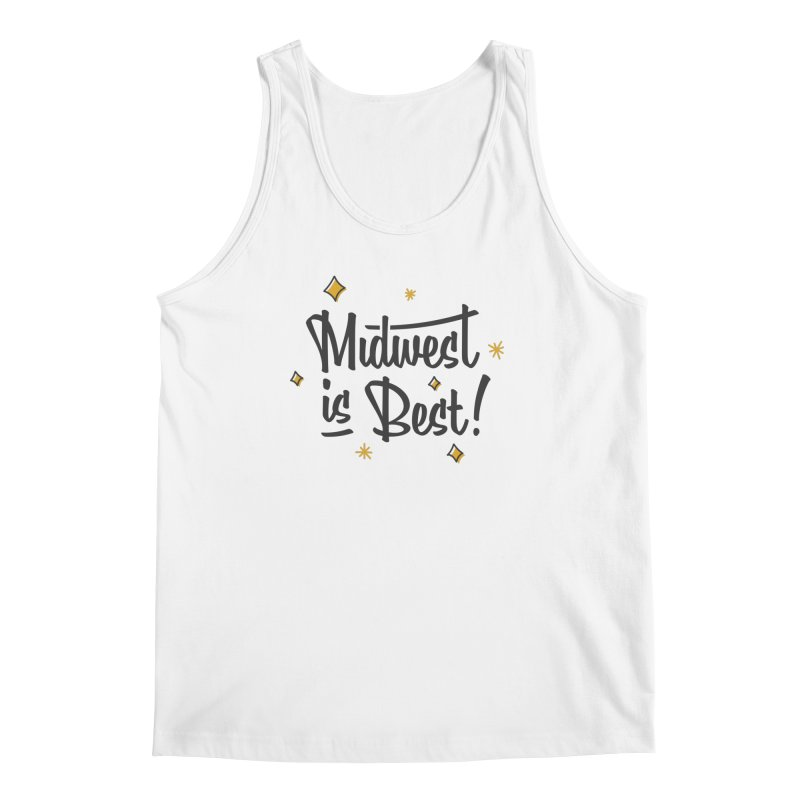 Midwest Is Best Men's Regular Tank by Shop Sandusky Ink & Cloth