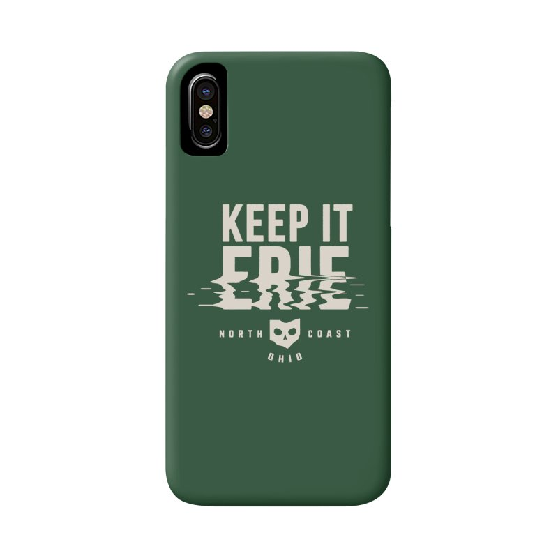 Keep It Erie Accessories Phone Case by Shop Sandusky Ink & Cloth