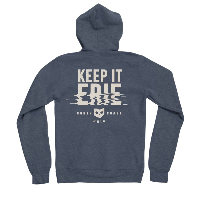 Keep It Erie Women's Sponge Fleece Zip-Up Hoody by Shop Sandusky Ink & Cloth