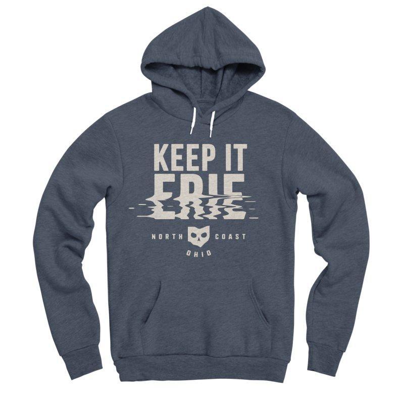 Keep It Erie Men's Sponge Fleece Pullover Hoody by Shop Sandusky Ink & Cloth