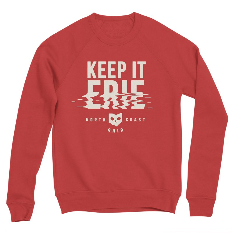 Keep It Erie Women's Sponge Fleece Sweatshirt by Shop Sandusky Ink & Cloth