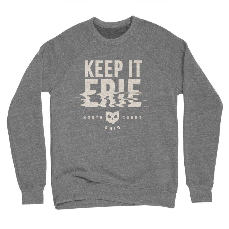 Keep It Erie Men's Sponge Fleece Sweatshirt by Shop Sandusky Ink & Cloth