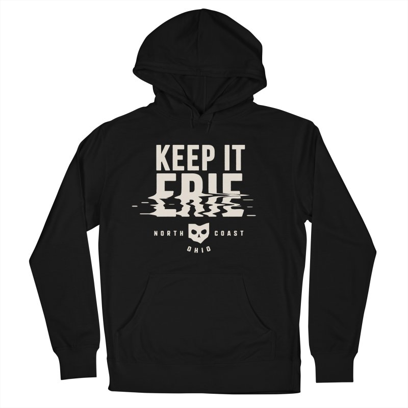 Keep It Erie Men's French Terry Pullover Hoody by Shop Sandusky Ink & Cloth
