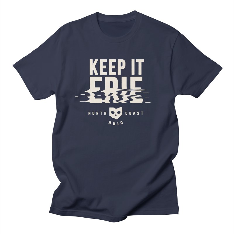 Keep It Erie Women's Regular Unisex T-Shirt by Shop Sandusky Ink & Cloth