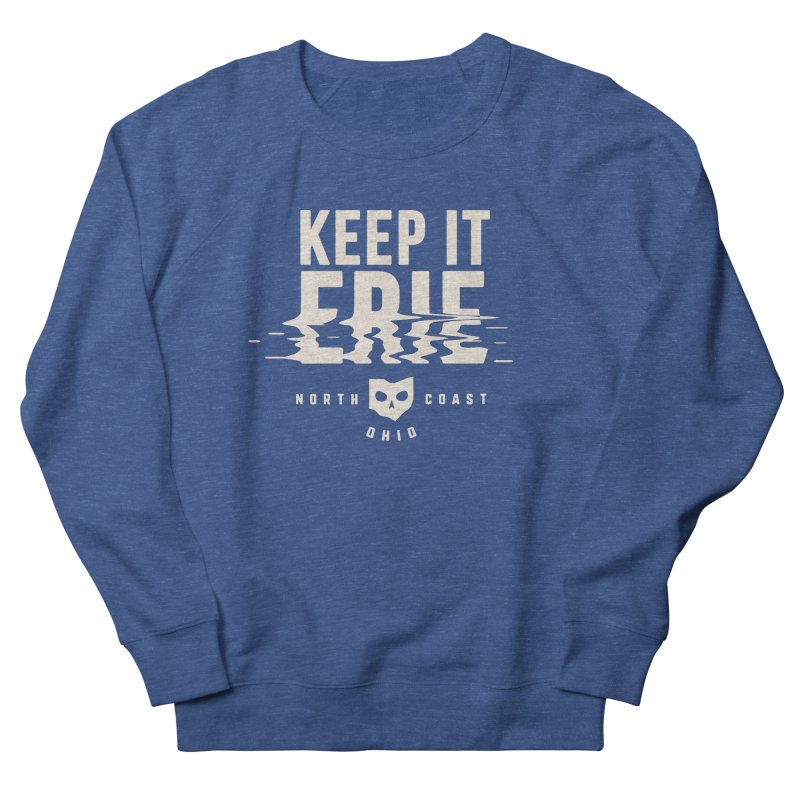 Keep It Erie Women's French Terry Sweatshirt by Shop Sandusky Ink & Cloth