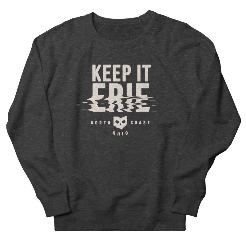 Keep It Erie Men's French Terry Sweatshirt by Shop Sandusky Ink & Cloth