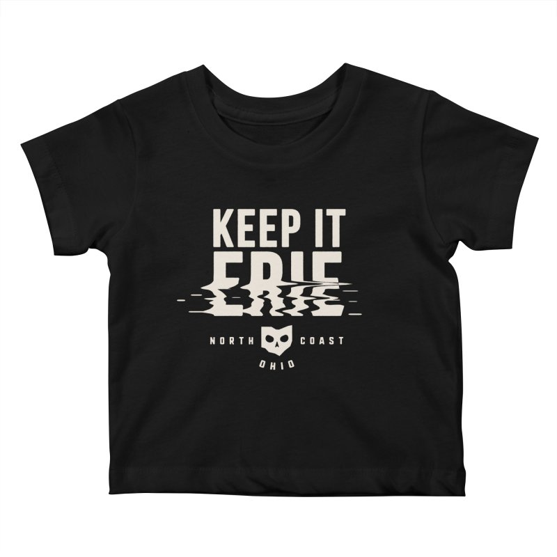 Keep It Erie Kids Baby T-Shirt by Shop Sandusky Ink & Cloth