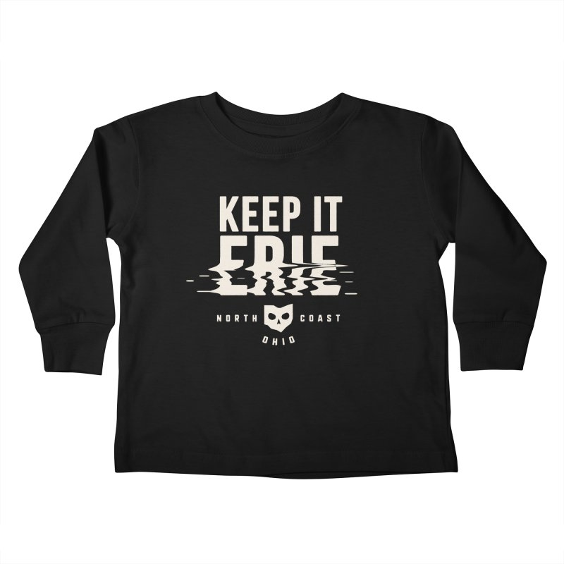 Keep It Erie Kids Toddler Longsleeve T-Shirt by Shop Sandusky Ink & Cloth