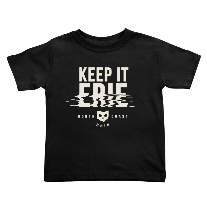 Keep It Erie Kids Toddler T-Shirt by Shop Sandusky Ink & Cloth