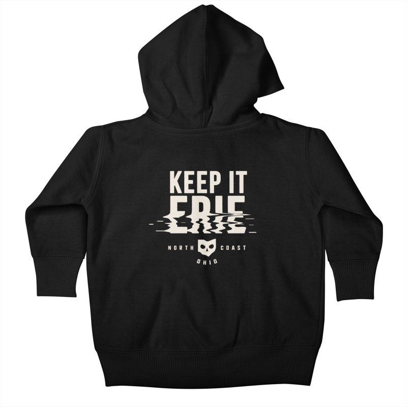 Keep It Erie Kids Baby Zip-Up Hoody by Shop Sandusky Ink & Cloth