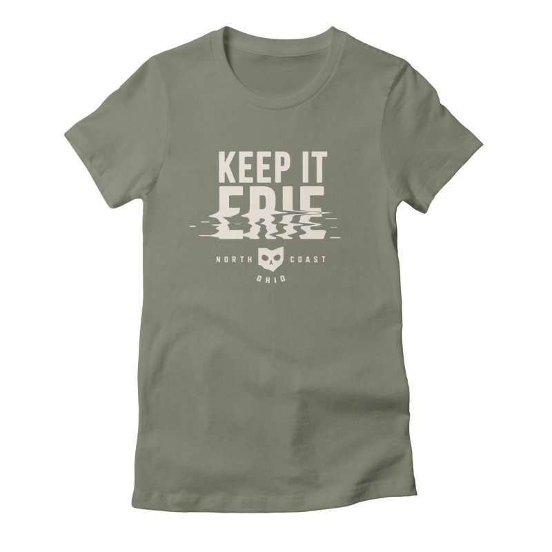 Keep It Erie Women's Fitted T-Shirt by Shop Sandusky Ink & Cloth