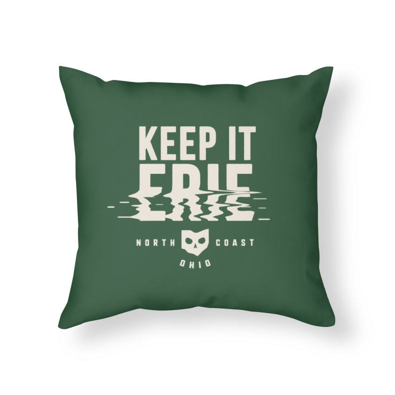 Keep It Erie Home Throw Pillow by Shop Sandusky Ink & Cloth