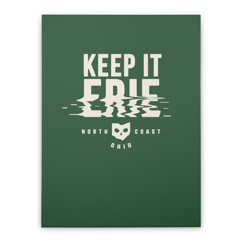 Keep It Erie Home Stretched Canvas by Shop Sandusky Ink & Cloth