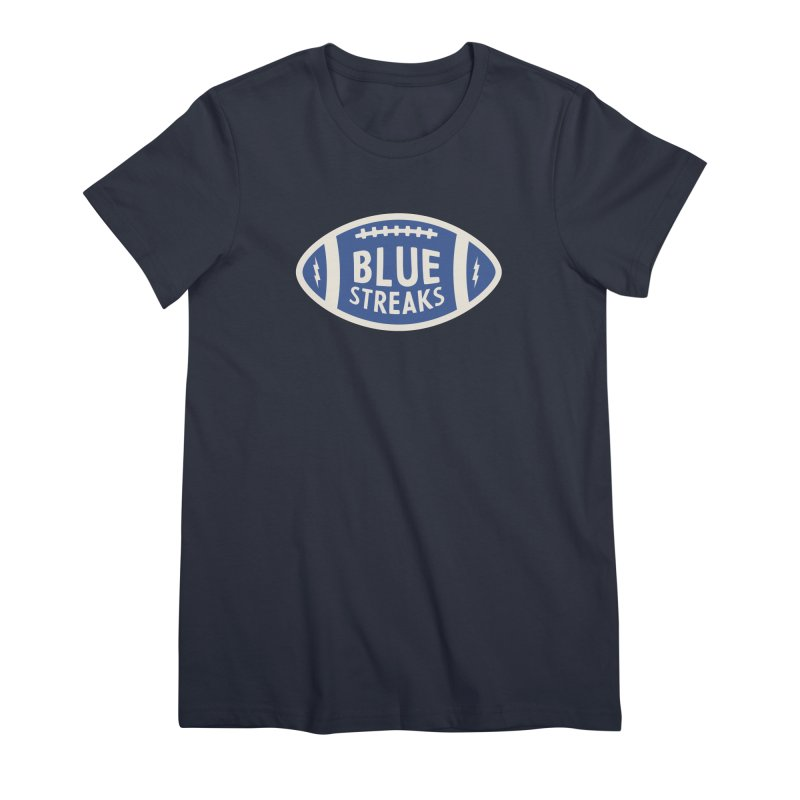 Blue Streaks Football Women's Premium T-Shirt by Shop Sandusky Ink & Cloth