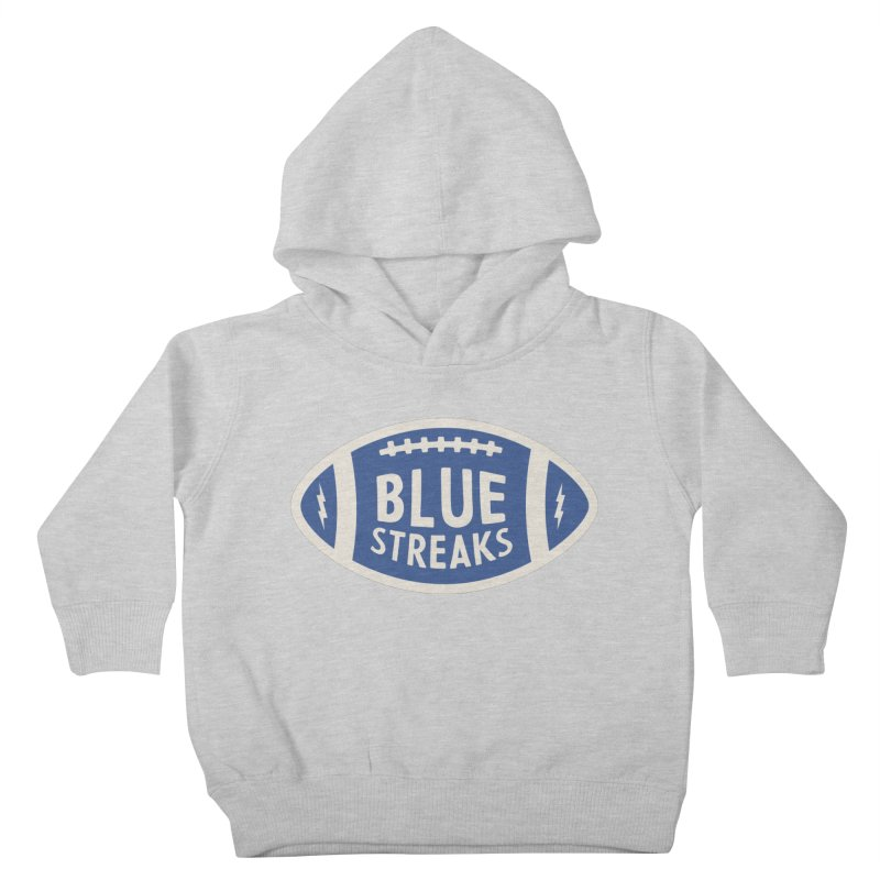 Blue Streaks Football Kids Toddler Pullover Hoody by Shop Sandusky Ink & Cloth