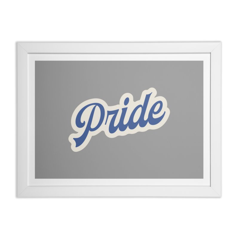Script Pride Home Framed Fine Art Print by Shop Sandusky Ink & Cloth