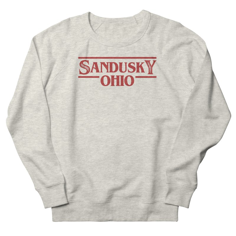 Stranger Sandusky Women's French Terry Sweatshirt by Shop Sandusky Ink & Cloth