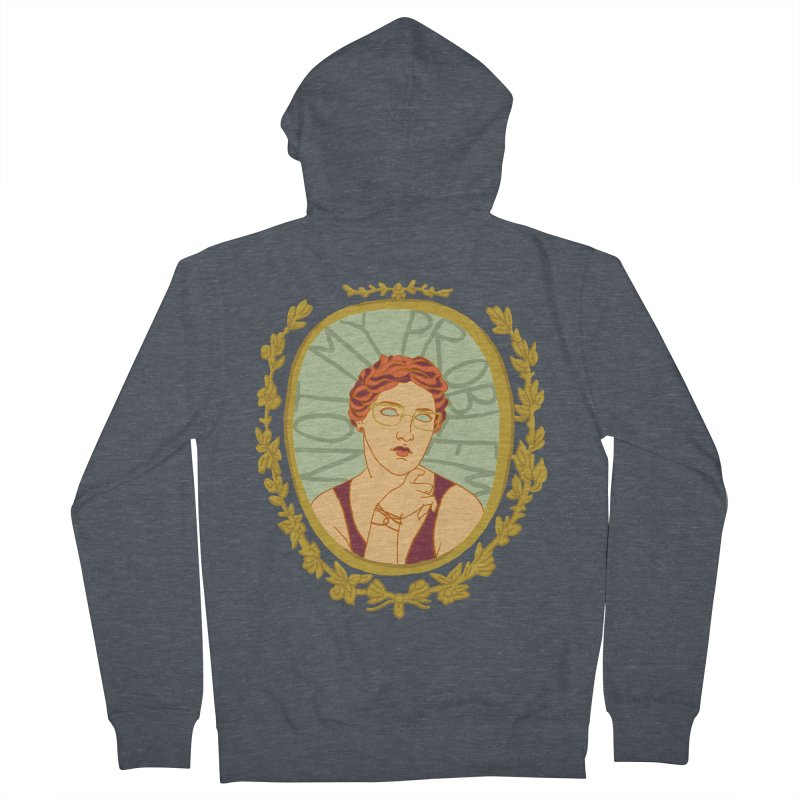 Not My Problem Lady Women's Zip-Up Hoody by Saraemor