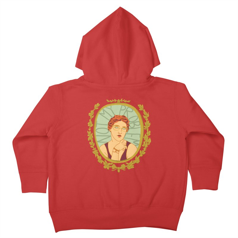 Not My Problem Lady Kids Toddler Zip-Up Hoody by Saraemor