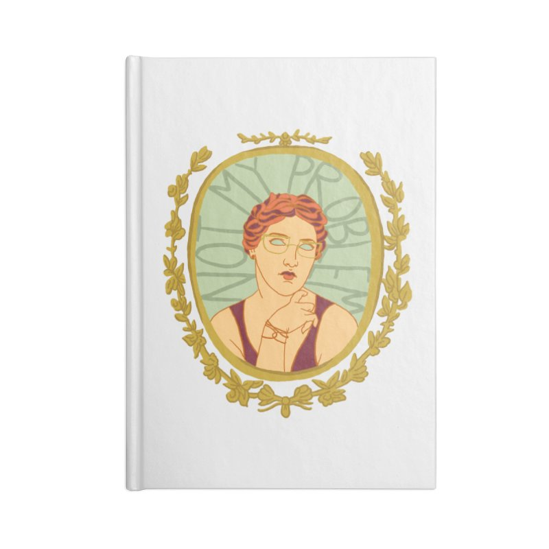 Not My Problem Lady Accessories Notebook by Saraemor