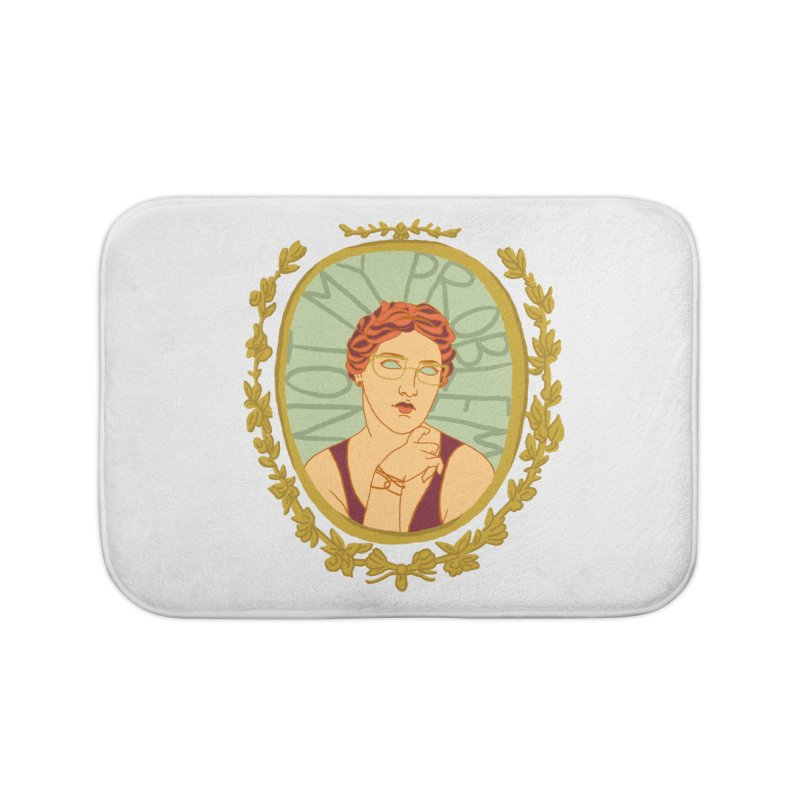 Not My Problem Lady Home Bath Mat by Saraemor
