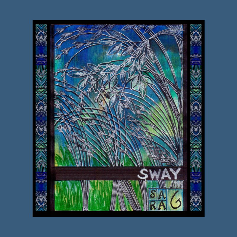 Sway by Art Of Sara Golden