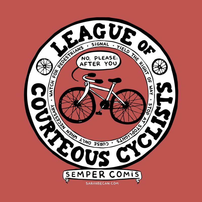 League of Courteous Cyclists   by Sarah Becan
