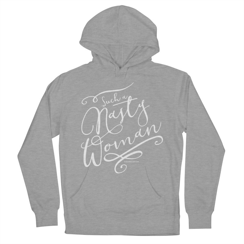 Nasty Woman 2016 Men's French Terry Pullover Hoody by Sarah Becan