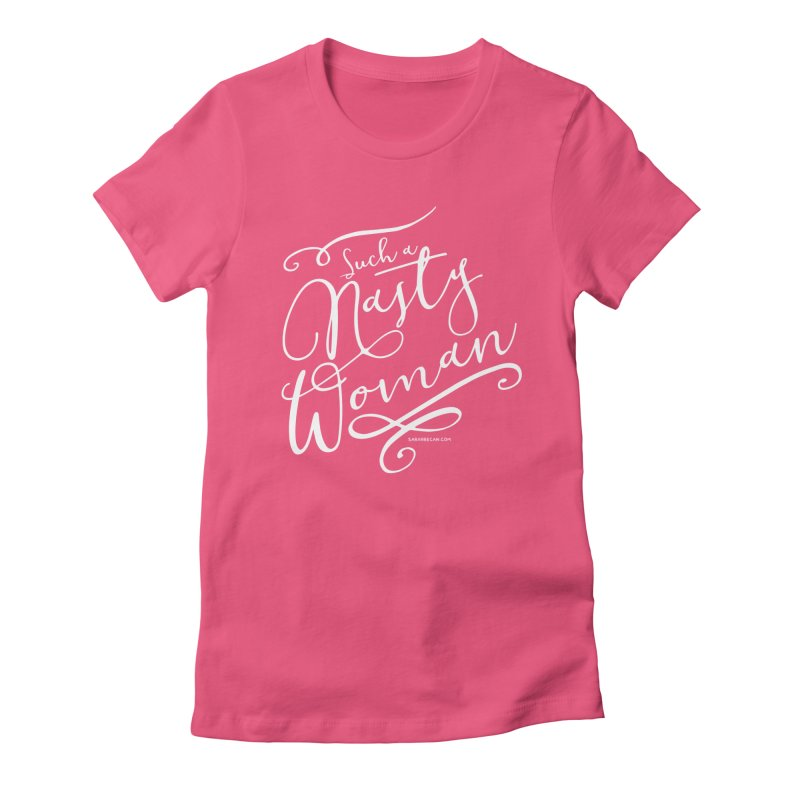 Nasty Woman 2016 Women's T-Shirt by Sarah Becan