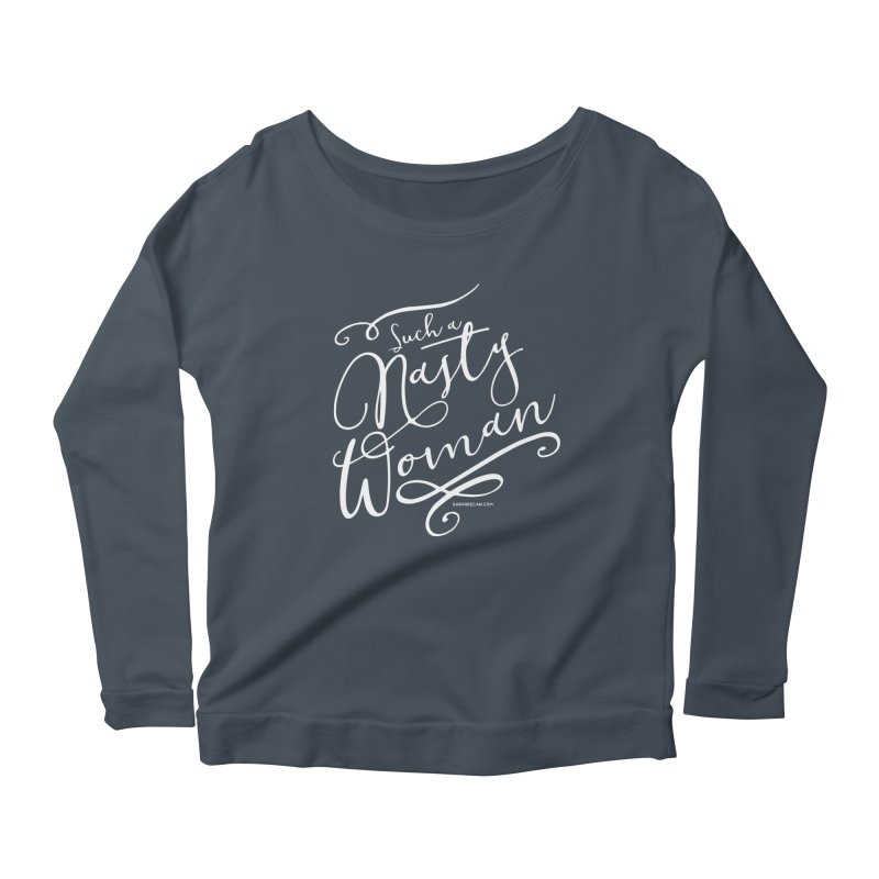 Nasty Woman 2016 Women's Scoop Neck Longsleeve T-Shirt by Sarah Becan
