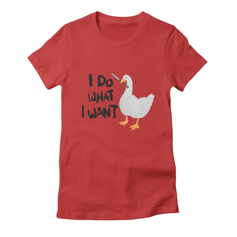 I Do What I Want Women's Fitted T-Shirt by Sarah Becan
