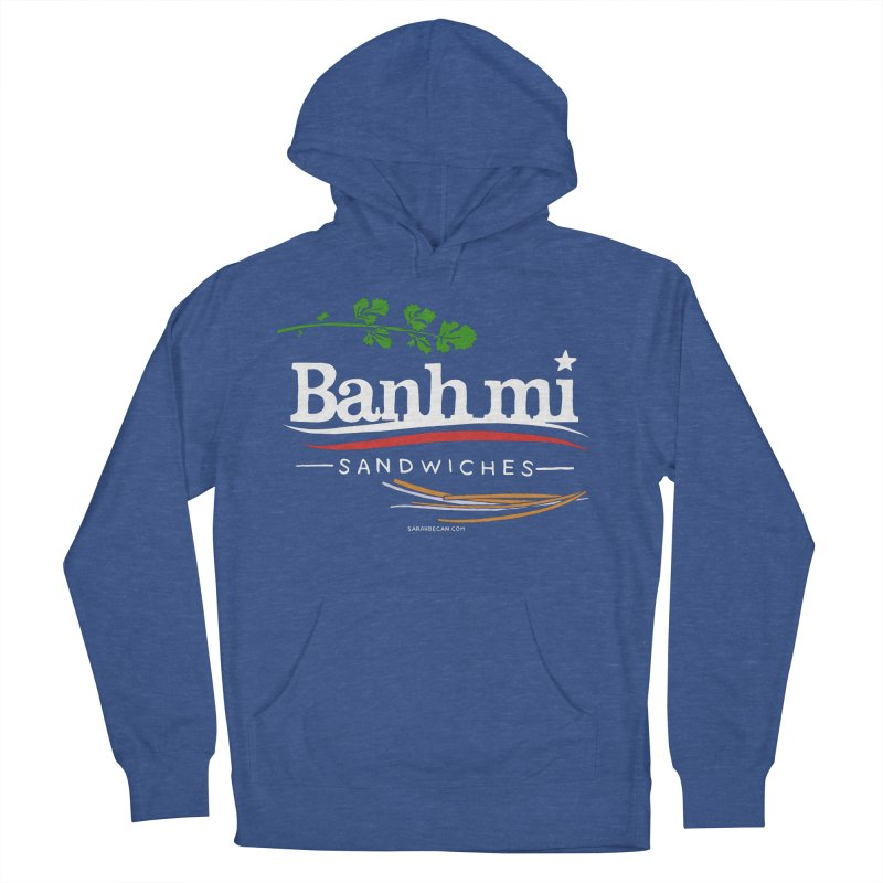 Banh Mi Sandwiches 2016! Men's French Terry Pullover Hoody by Sarah Becan