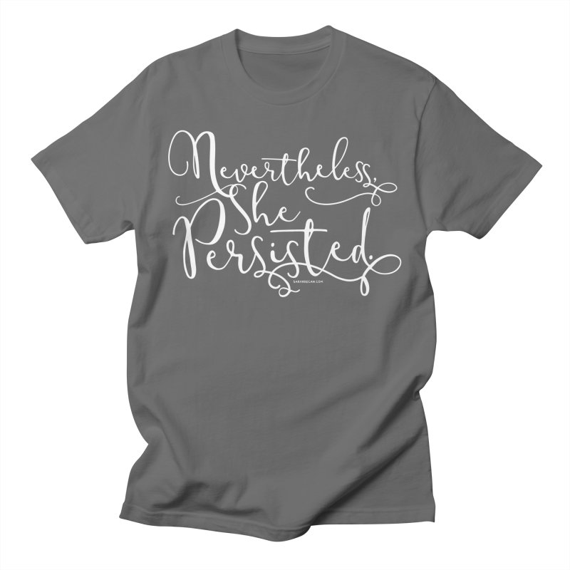 Nevertheless, She Persisted Men's T-Shirt by Sarah Becan