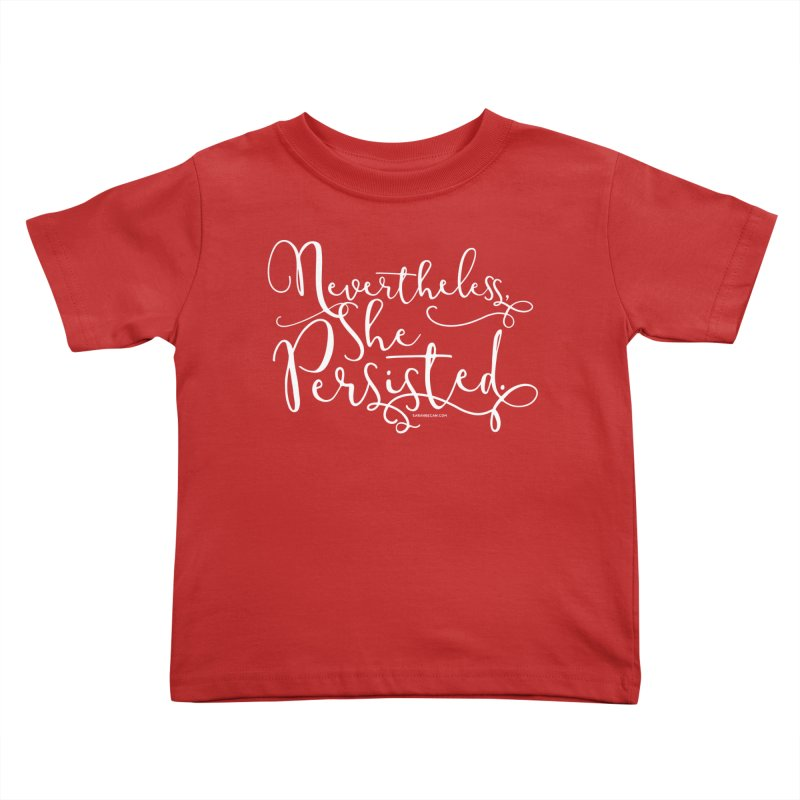 Nevertheless, She Persisted Kids Toddler T-Shirt by Sarah Becan