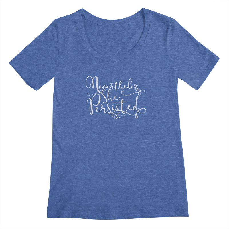 Nevertheless, She Persisted Women's Regular Scoop Neck by Sarah Becan